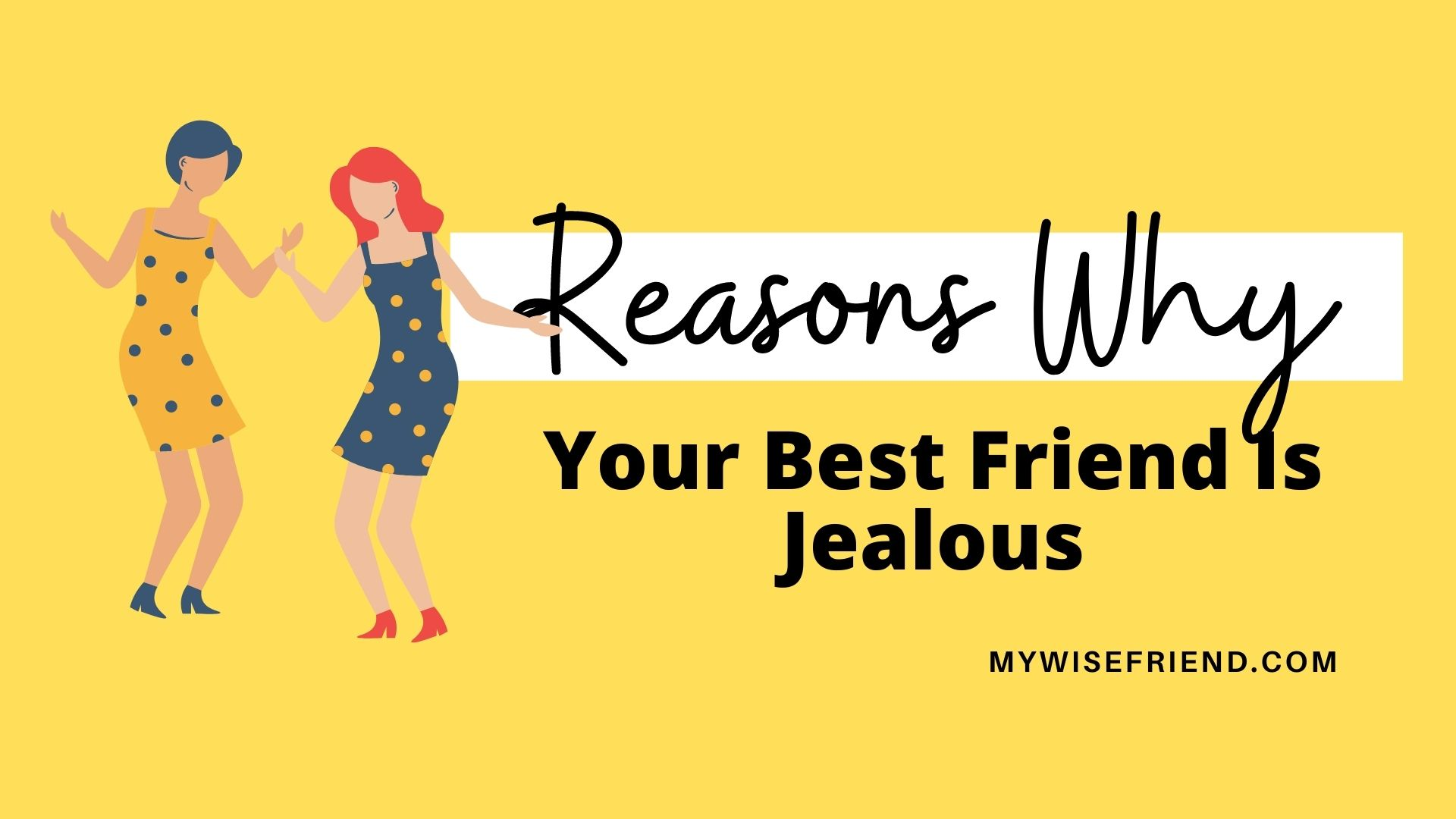 Do friend of what you when your is jealous to 5 Signs